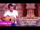Fazliddin Bozorov - So'z beraman (Uzbek music) 2015