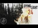 Dying Light Прохождение На Русском Часть 24 — Прожекторы / Где моя мать / Водоросли 60 fps