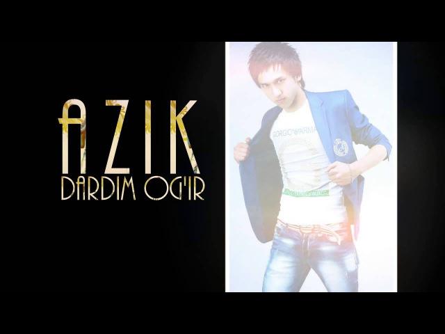 Azik - Dardim og'ir | Азик - Дардим огир (music version)
