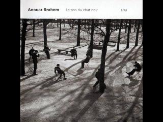 Anouar Brahem - Le Pas du Chat Noir (Full Album)