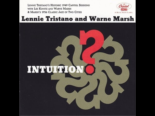 Lennie Tristano Warne Marsh -- Intuition (full album)