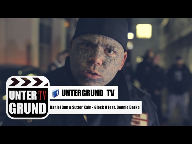 Daniel Gun Sutter Kain - Glock 9 feat. Donnie Darko (OFFICIAL HD VIDEOPREMIERE)