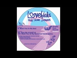 Lovebirds - Want You In My Soul ft. Stee Downes (Original Mix)
