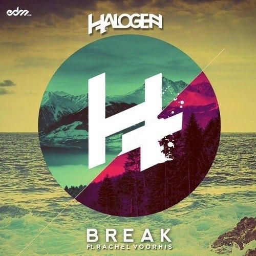 Halogen - Break ft. Rachel Voorhis