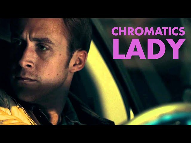 Chromatics - Lady Drive
