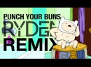 Adventure Time • Punch Your Buns (Ryden Ridge Remix)