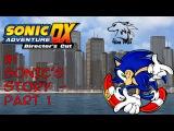 Прохождение Sonic Adventure DX #1 - История Соника часть 1