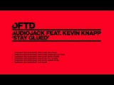 Audiojack featuring Kevin Knapp 'Stay Glued' (Sebo K Remix)