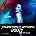 Jennifer Lopez feat. Iggy Azalea - Booty (Roma Rich Remix) [2014]