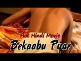 Bekaabu Pyar | Hot Hindi Dubbed Movie