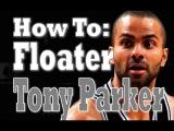 How To Finish Like Tony Parker Pt. 2 Tony Parker Floater Pro Training