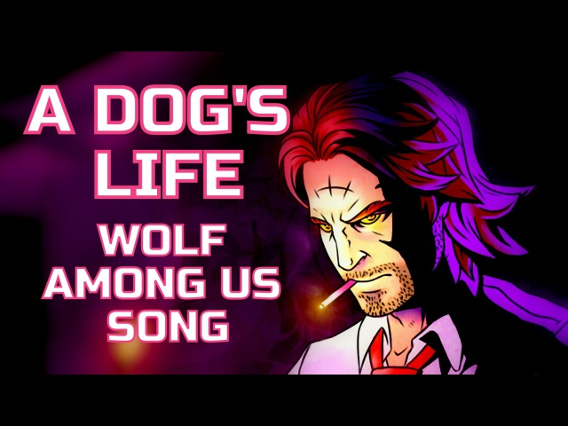 WOLF AMONG US SONG - A Dogs Life by Miracle Of Sound