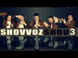 QVZ 2013 | SHOVVOZ SHOU 3 | 10.03.2013 Konsert dasturi