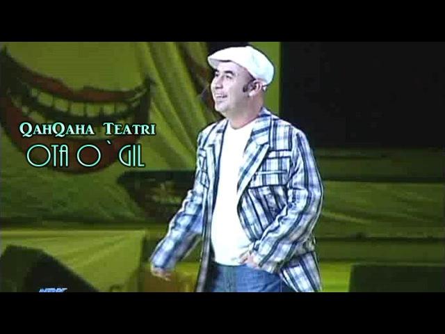 QahQaha Teatri (Ota o'g'il 2013) Uzbek Prikol,