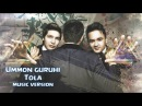 Ummon guruhi - Tola | Уммон гурухи - Тола (music version)