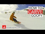 #Основы #карвинга для Гуфи / How to #Carve on a #Snowboard Goofy - How to Snowboard