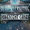 Dead Reckoning 3: The Crescent Case Game
