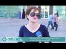 Oxu.Az TV Azərbaycanlılar küçədə öpüşməyə münasibətləri necədir?