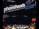 Phoneheads The Dusseldorf Symphonic Orchestra (Live at Tonhalle - 2007)