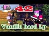 ч.42 Minecraft Vanilla hard Lp - Казним босса Иссушителя (месть за мучения)