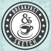 Breakfast & Sketch