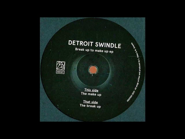 Detroit Swindle The Break Up Heist Recordings