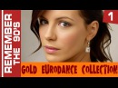 Remember The 90's Gold Eurodance Collection 1
