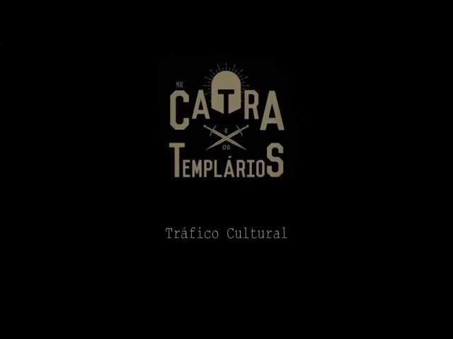 Mr Catra Os Templários - Tráfico Cultural