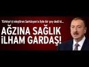 ( Türkiyeden temsilci yok fakat ben buradayım! ) İlham Əliyev