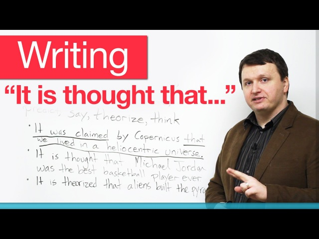Writing Passive verbs with 'that' clauses It is thought that