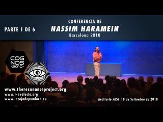 NASSIM HARAMEIN - La estructura del vacío - PARTE 1 DE 6