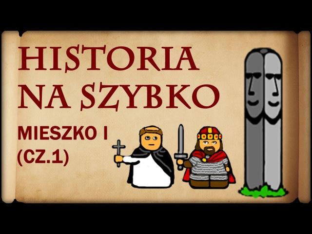 Historia Na Szybko - Mieszko I cz.1 (Historia Polski 2) (960-973)