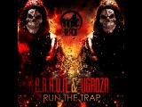 B.R.A.U.N &amp UGROZA - Run The Trap