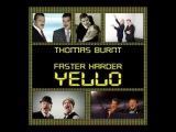 Thomas Burnt - Faster Harder YELLO
