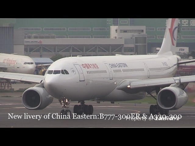 New livery of China Eastern B777-300ER A330-300