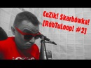 CeZik - Skarbówka [RóbTuLoop! 2]