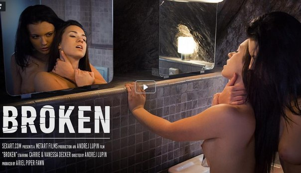 SexArt – Carrie A, Vanessa Decker – Broken