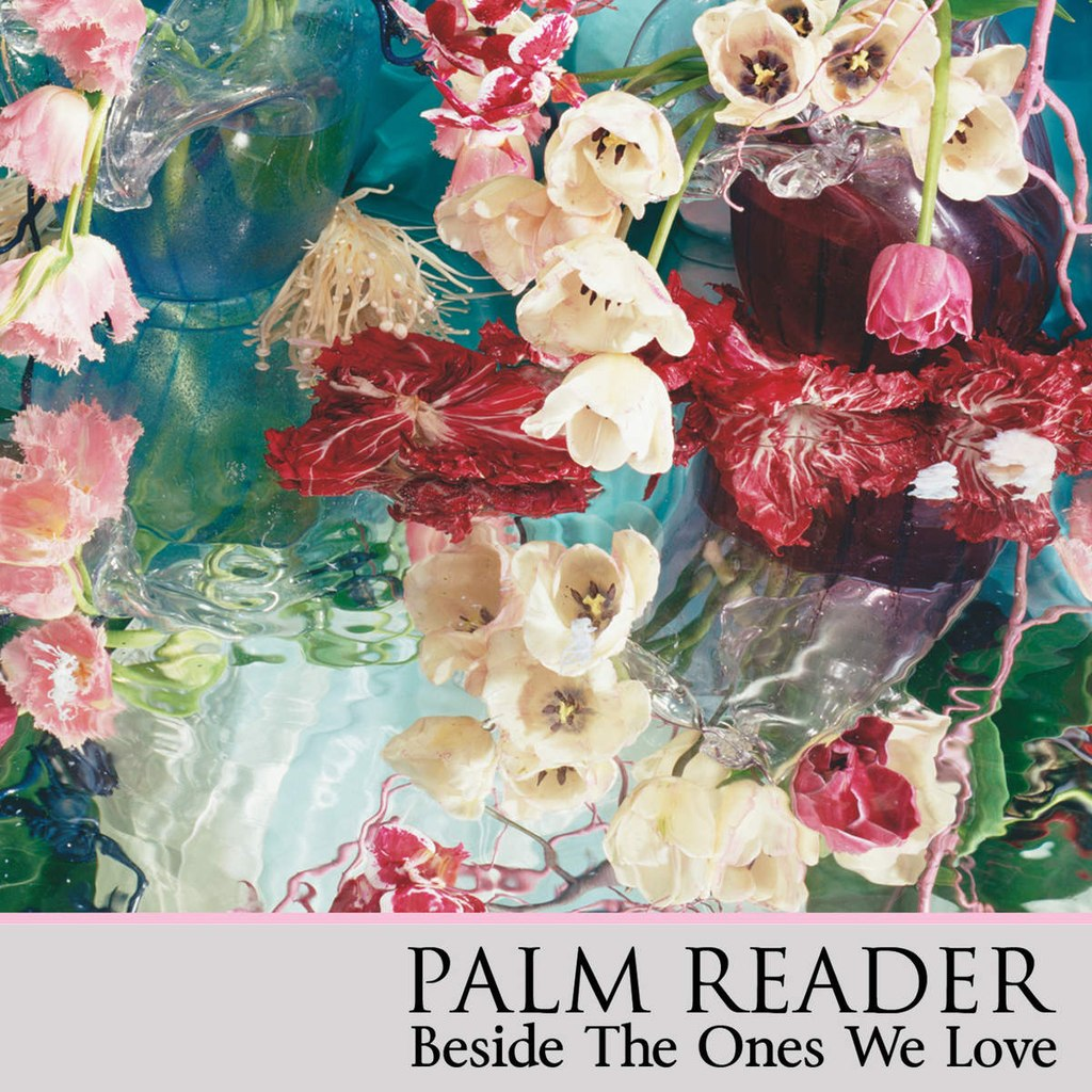 Palm Reader - Beside The Ones We Love (2015)