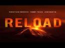Sebastian Ingrosso Tommy Trash feat. John Martin - Reload (Radio Edit)