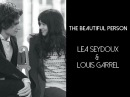 The beautiful person | Léa Seydoux Louis Garrel
