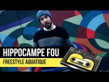 Hippocampe Fou - Freestyle extrait FACE B #4