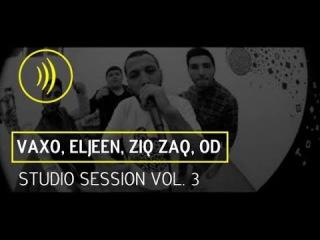 Studio Session vol.3 (Vaxo, Eljeen, Ziq Zaq, OD)