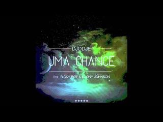 Djodje - Uma Chance feat. Ricky Boy & Loony Johnson (Audio)