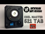 Coil Master 521 Tab Review Burning Tab Master clone?