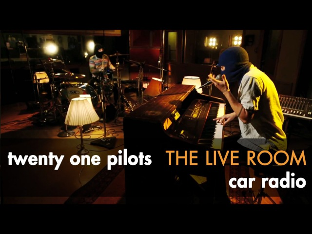 Twenty one pilots - Car Radio captured in The Live Room