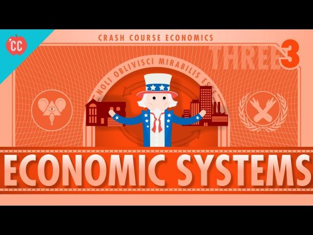 Economic Systems and Macroeconomics Crash Course Economics 3