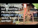 How To Install DJI Phantom 3 Firmware Updates + Remote and Battery