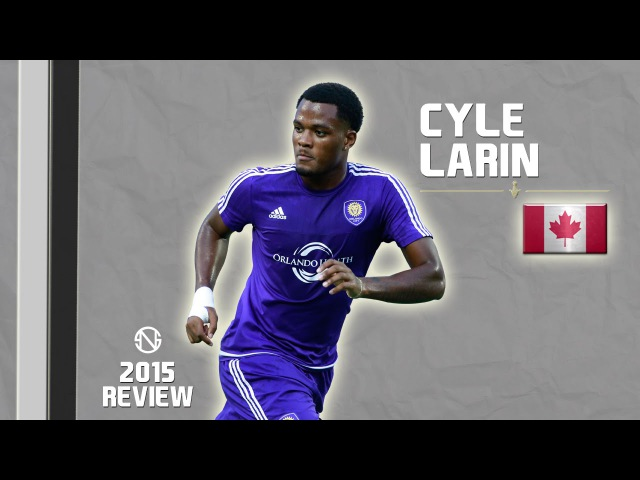 CYLE LARIN | Goals Skills | Orlando City | 2015 (HD)