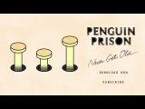 Penguin Prison - Never Gets Old (Official)