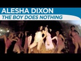Alesha Dixon - The Boy Does Nothing OFFICIAL MUSIC VIDEO
